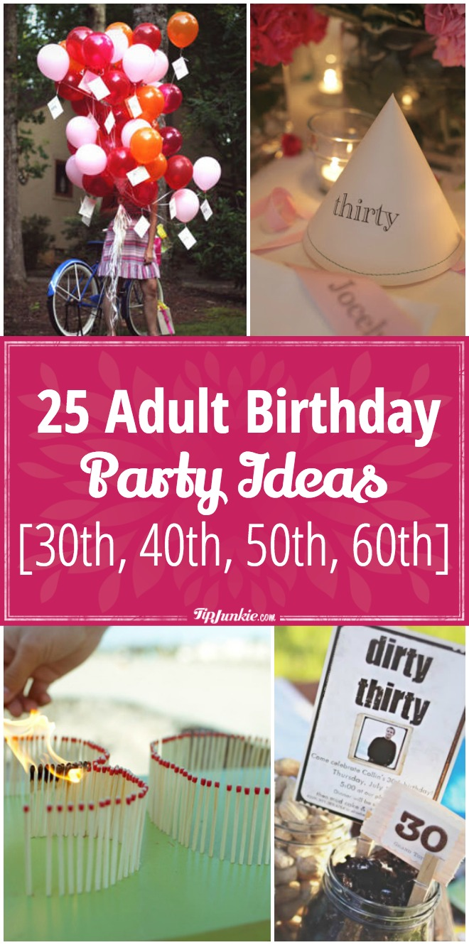 25 Adult Birthday Party Ideas 30th 40th 50th 60th