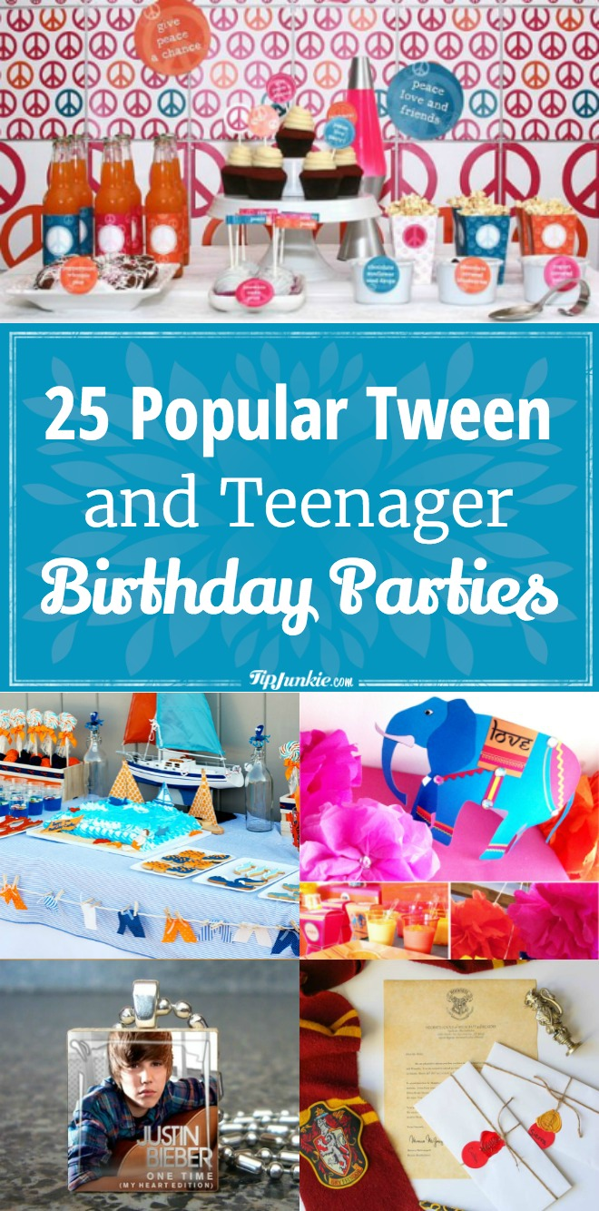 25 Popular Tween and Teenager Birthday Parties