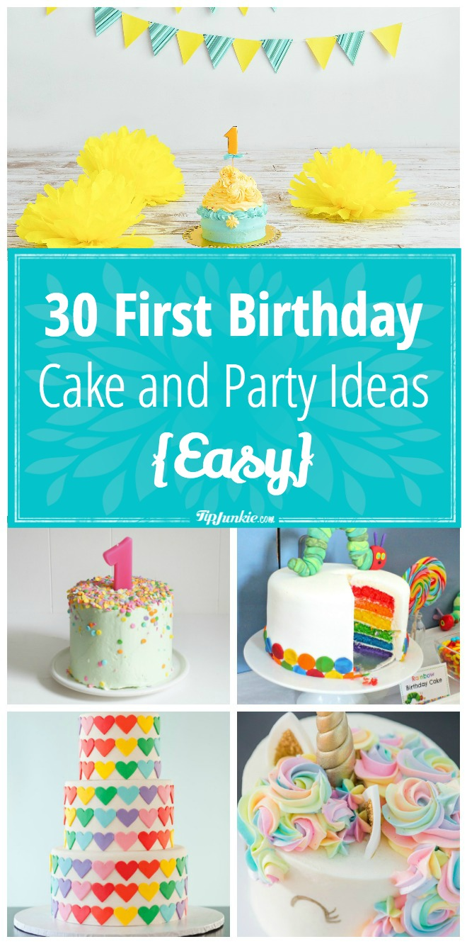 30 First Birthday Cake And Party Ideas Easy