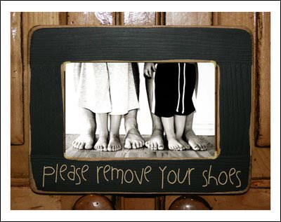 Top Remove The Shoes! {10 Creative Signs For Guests} | Tip Junkie VA73