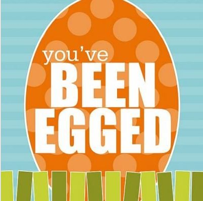You've been egged sign