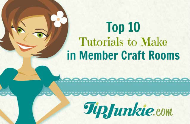 Top 10 Tutorials to Make in Member Craft Rooms