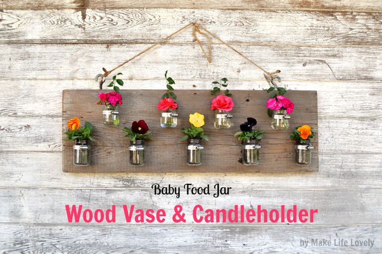 Baby Food Jar Wood Vase & Candleholder, by Make Life Lovely
