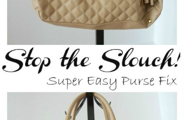 Quick Purse Fix - Stop the Slouch!
