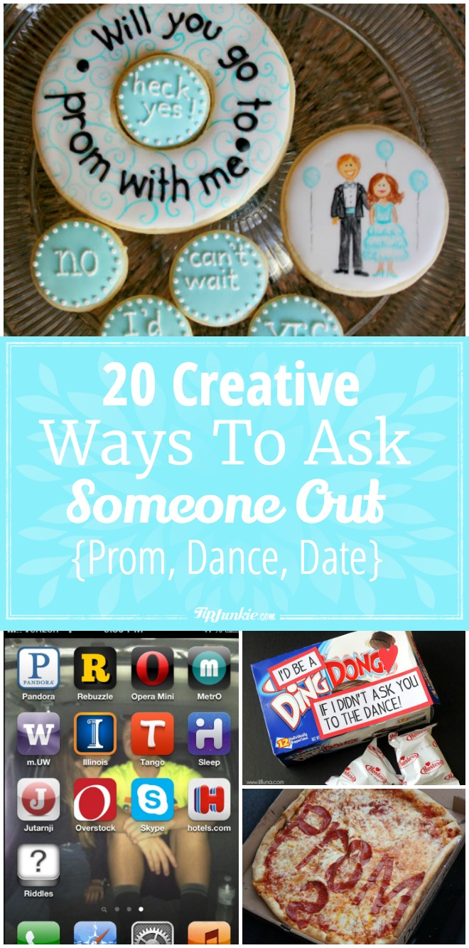 20 Creative Ways To Ask Someone Out {prom, Dance, Date} Tip Junkie
