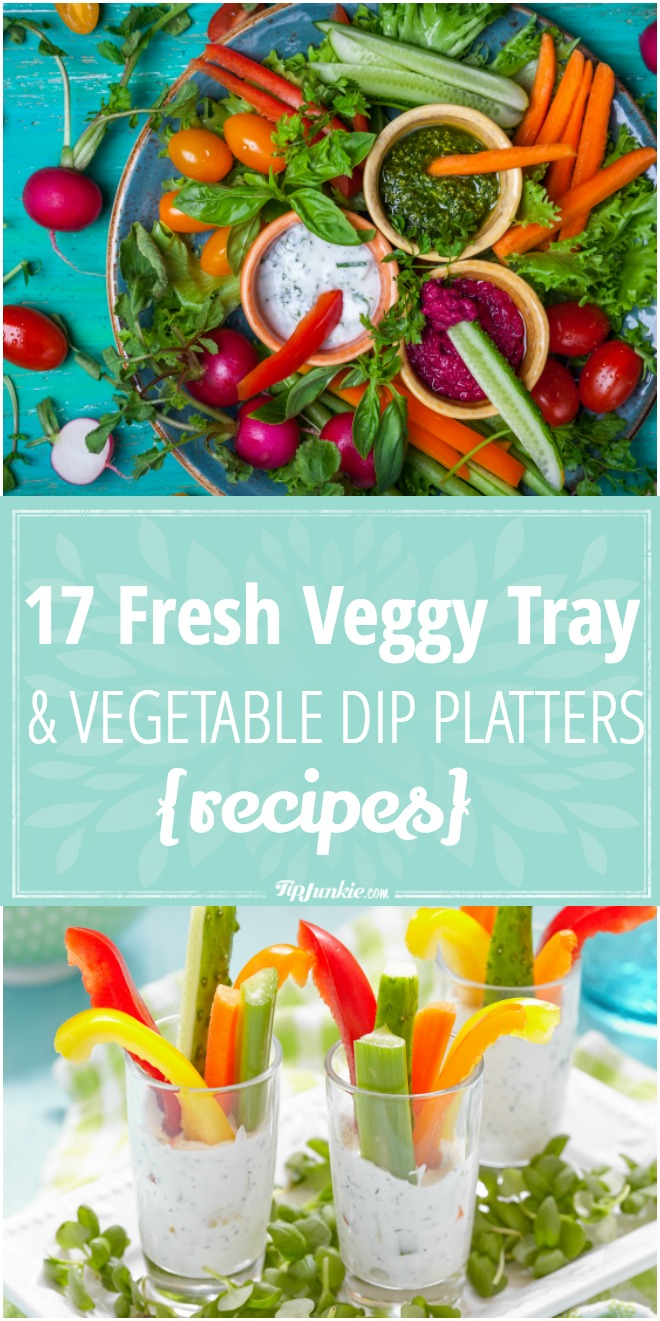 17 Fresh Veggy Tray and Vegetable Dip Platters {recipes}