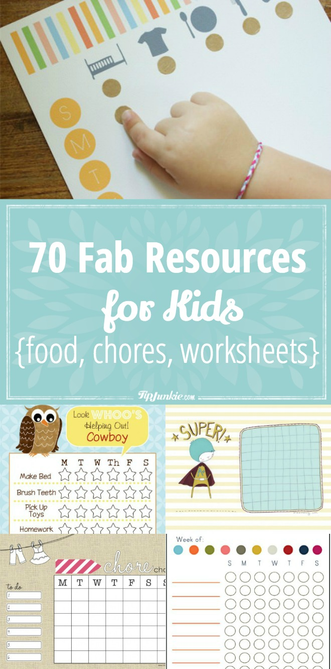 70 Fab Resources for Kids [food, chores, worksheets]