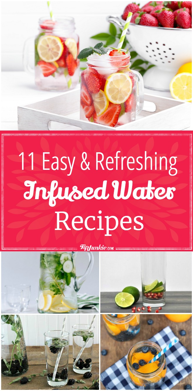 11 Easy and Refreshing Infused Water Recipes