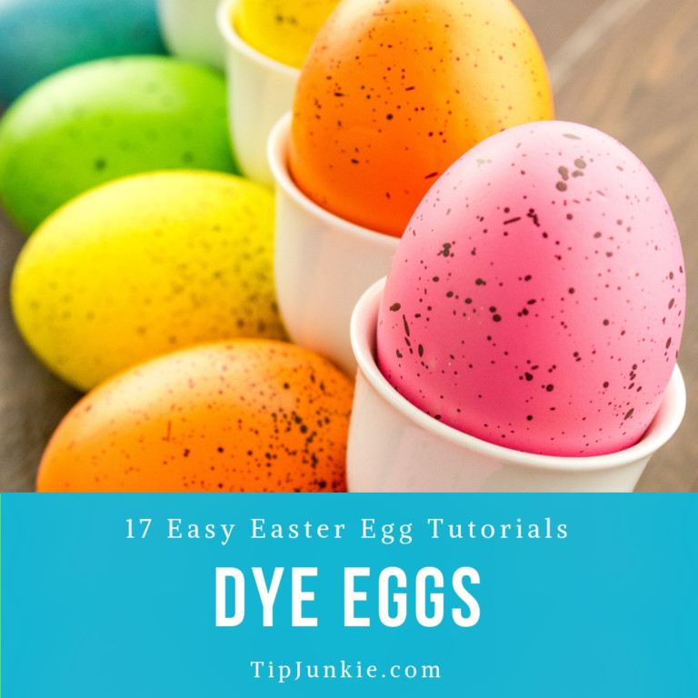 17 Diys To Dying Easter Eggs The Easy Way Tip Junkie