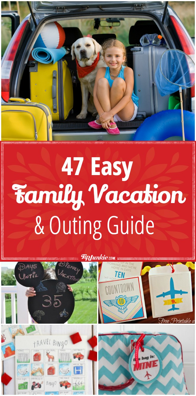 47 Easy Family Vacation and Outing Guide ideas to plan the perfect trip!