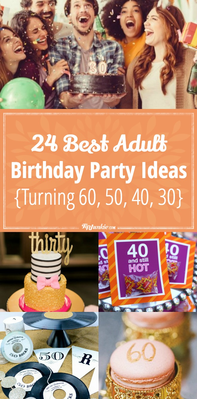 Best Adult Birthday Party Ideas {Turning 60, 50, 40, 30}