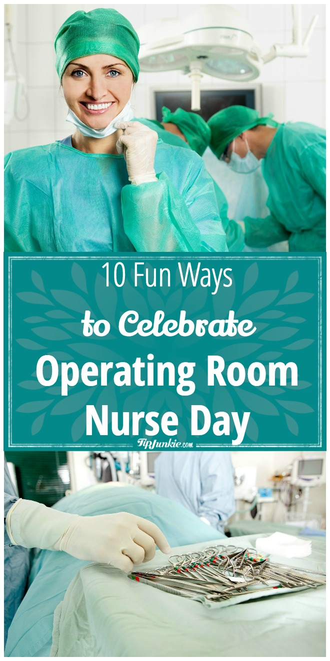 10 Fun Ways to Celebrate Operating Room Nurse Day