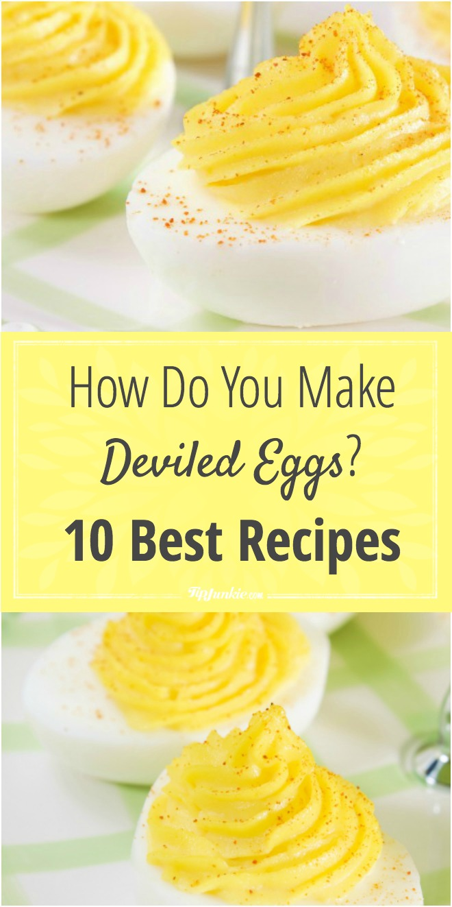 Deviled Eggs how to plus recipes!