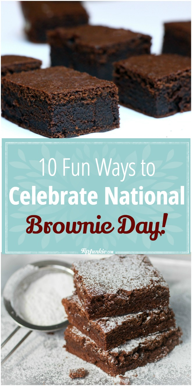 10 Fun Ways to Celebrate National Brownie Day