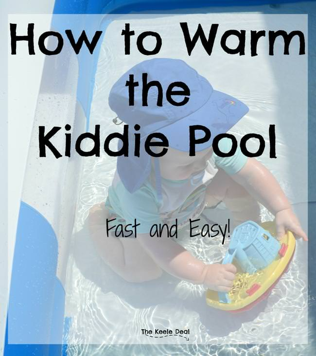 How to warm the kiddie pool fast and easy!-jpg