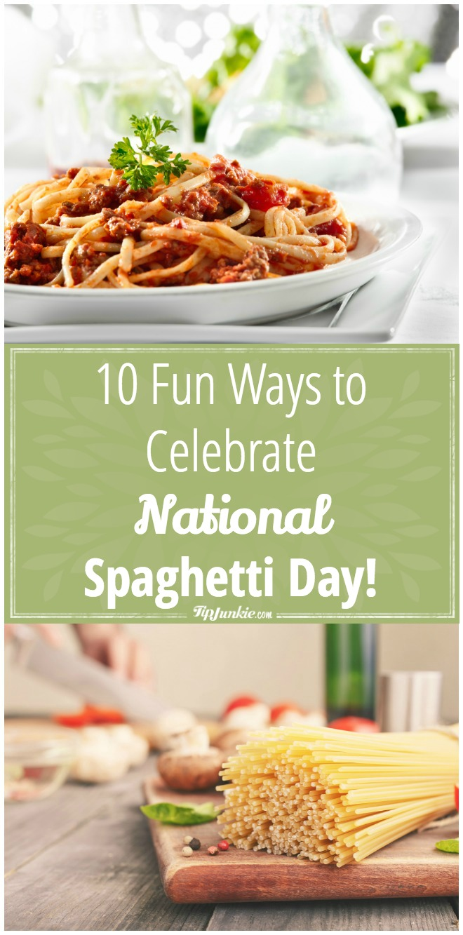 10 Fun Ways to Celebrate National Spaghetti Day