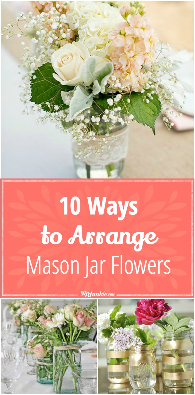 10 Ways to Arrange Mason Jar Flowers