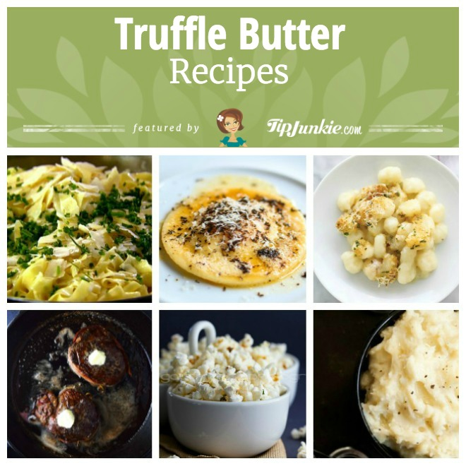 Truffle Butter Recipes