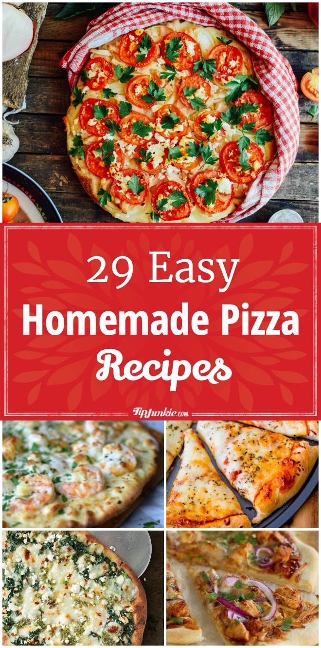 29 Easy Homemade Pizza Recipes