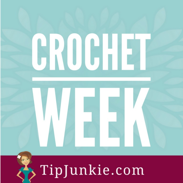 Crochet Week on Tip Junkie