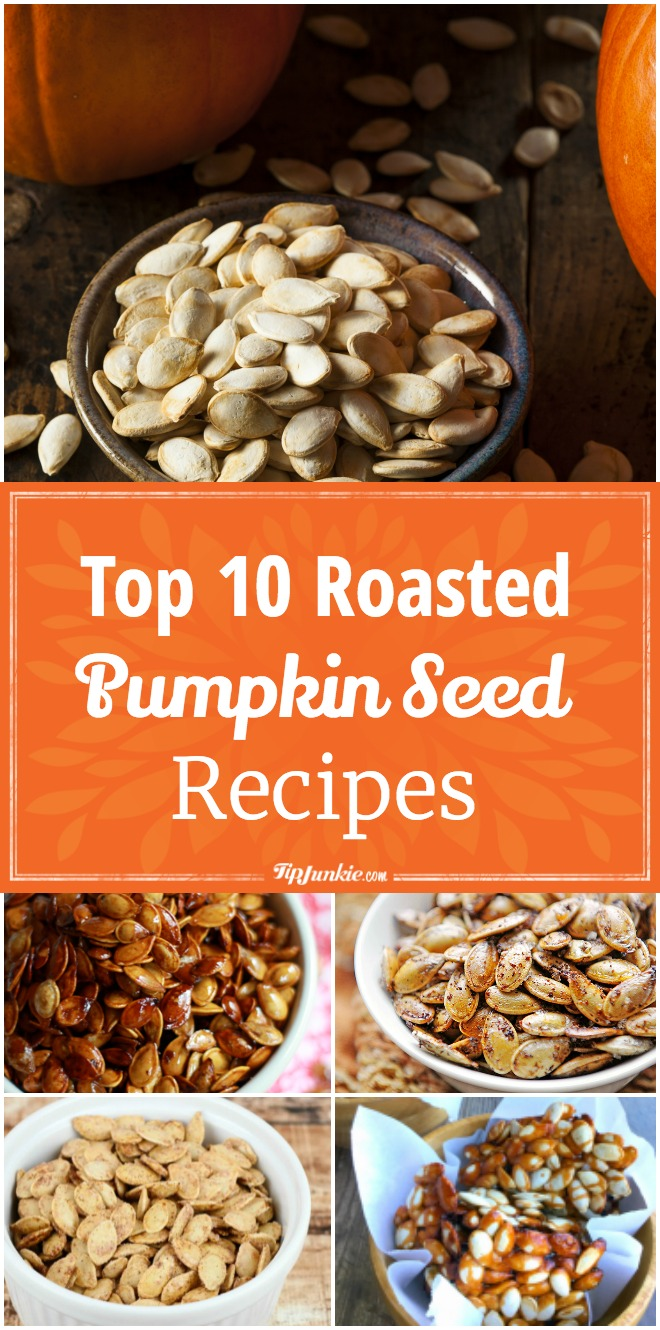 Top 10 Roasted Pumpkin Seed Recipes