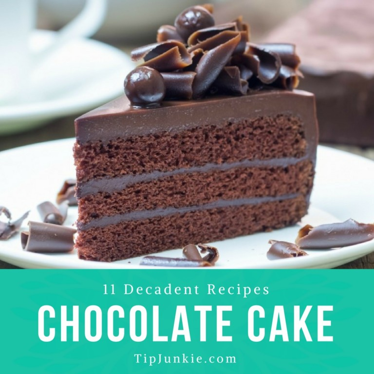 11 Decadent Chocolate Cake Recipes