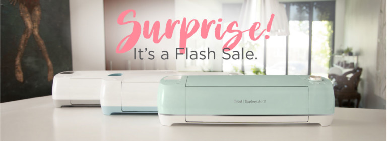 Surprise Cricut Flash Sale
