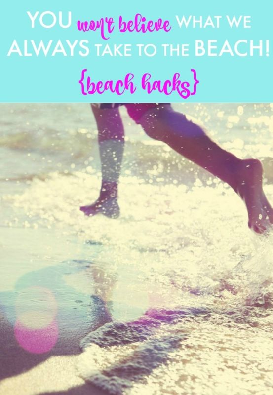 Beach Hacks - You Won't Believe What We Take to the Beach No Matter What