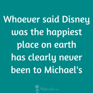 Michaels Happiest Place on Earth Craft Quote