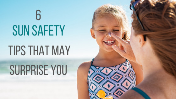 6 Sun Safety Tips That May Surprise You!