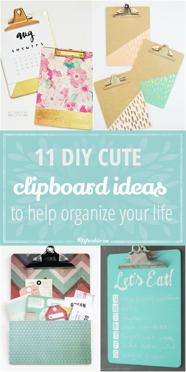 11 DIY Cute Clipboard Ideas to Help Organize Your Life-jpg & 11 DIY Cute Clipboard Ideas to Help Organize Your Life | Tip Junkie
