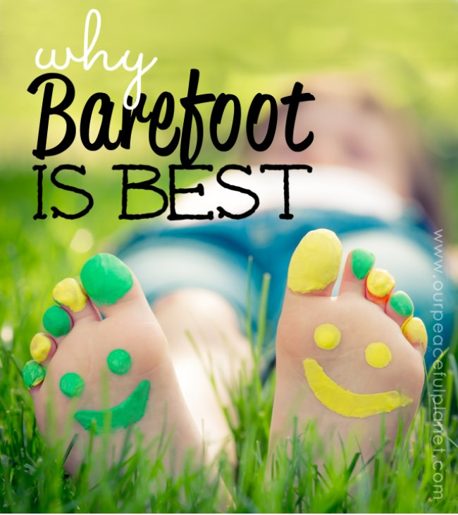 Why Barefoot is Best