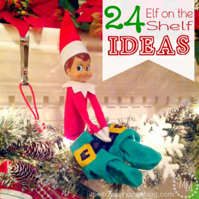 24 Elf on the Shelf Ideas