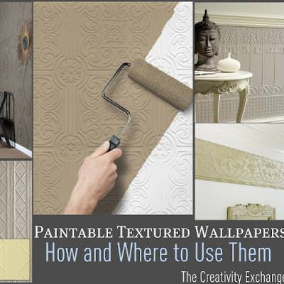Paintable Textured Wallpaper-How and Where to Use it..