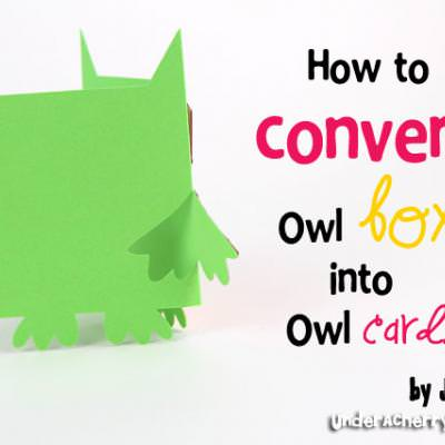 Video Tutorial: How to Convert Owl Box into Owl Card {Silhouette}
