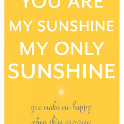 Printable You Are My Sunshine Poster And Cards Free Printables