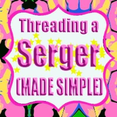 How to Thread Your Serger {Serger Tips}