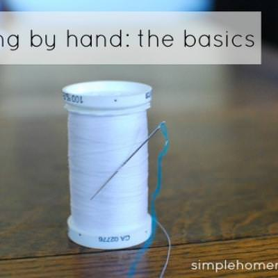 Sewing By Hand 101 {Hand Sewing}