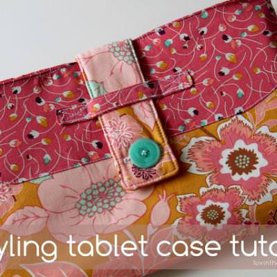 Tablet Case Tutorial {Electronic Cases}